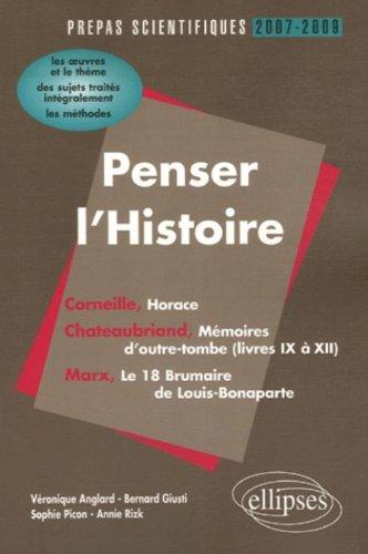 Penser l'Histoire : Prépas scientifiques 2007-2009 ; L'épreuve de français