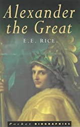 Alexander the Great (Pocket Biographies) by E. E. Rice (1997-09-25)