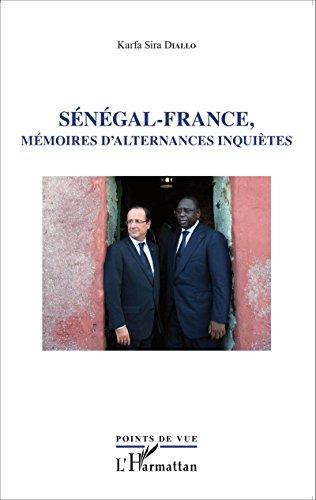Sénégal - France, mémoires d'alternances inquiètes (Points de vue) par Karfa Sira DIALLO