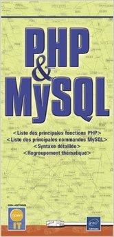 PHP et MySQL - Liste des principales fonctions et syntaxe détaillée de Collectif ( 8 octobre 2007 )