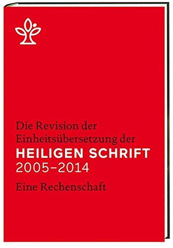 Die Revision der Einheitsübersetzung der Heiligen Schrift 2005-2014: Eine Rechenschaft