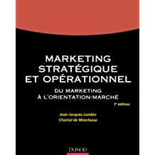Marketing stratégique et opérationnel : Du marketing à l'orientation-marché