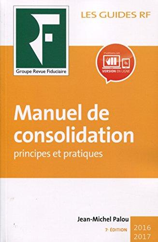 Manuel de consolidation: Principes et pratiques. par Jean-Michel Palou