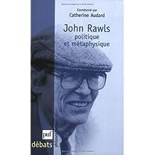 John Rawls : Politique et métaphysique