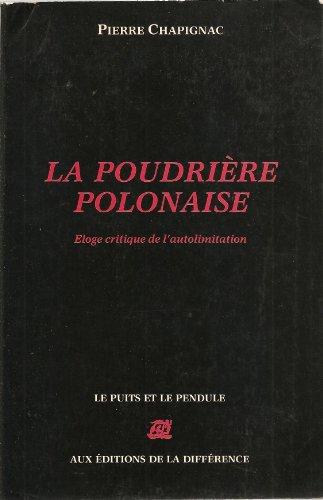 La Poudrire polonaise : loge critique de l'autolimitation (Le Puits et le pendule)