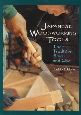 [(Japanese Woodworking Tools : Their Tradition, Spirit and Use)] [By (author) Toshio Odate] published on (July, 1998)