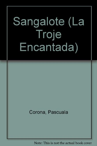 Sangalote (La Troje Encantada) por Pascuala Corona