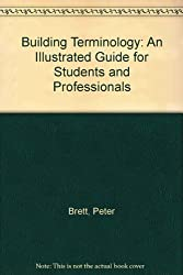 Building Terminology: An Illustrated Reference Guide for Practioners and Students