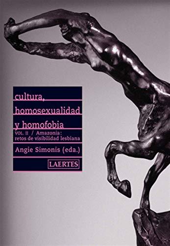 Cultura, homosexualidad y homofobia. II: Vol. II / Amazonia: retos de visibilidad lesbiana por Angie Simonis