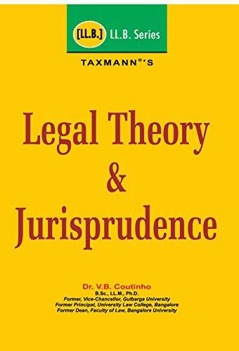 Legal Theory & Jurisprudence (LL.B. Series) (2018 Edition)