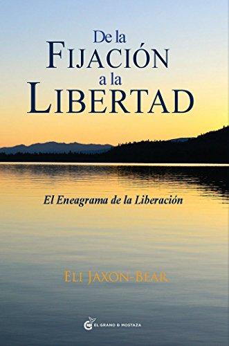 De La Fijación A La Libertad por Eli Jaxon-Bear