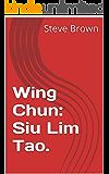 Wing Chun: Siu Lim Tao. (Wing Chun.)