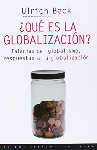 ¿Qué es la globalización?: Falacias del globalismo, respuestas a la globalización (Estado y Sociedad)