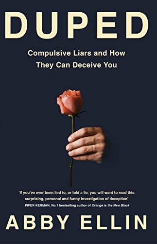 Duped: Compulsive Liars and How They Can Deceive You (English Edition)