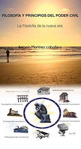 FILOSOFÍA Y PRINCIPIOS DEL PODER CIVIL: LA FILOSOFÍA DE LA ERA DE LA SOCIEDAD CIVIL (LA REVOLUCIÓN ESPAÑOLA E IBEROAMERICANA nº 5) por ALEJANDRO MARTÍNEZ GARCIA
