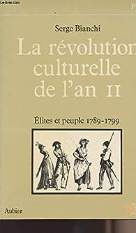 La Révolution culturelle de l'An II : Élites et peuple par Serge Bianchi