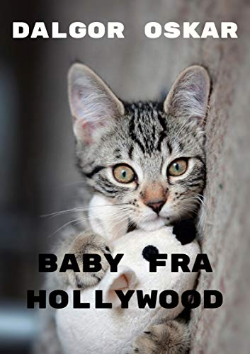 Baby fra hollywood (Norwegian Edition) por Dalgor  Oskar