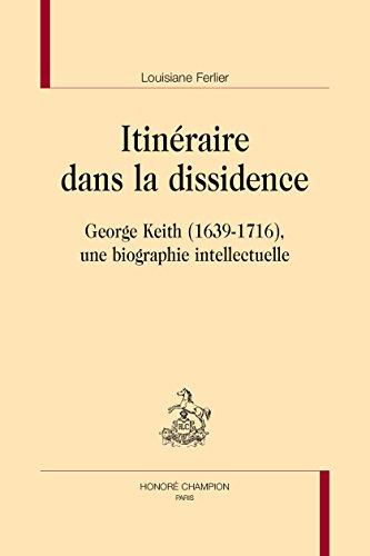 Itinéraire dans la dissidence : George Keith (1639-1716), une biographie intellectuelle