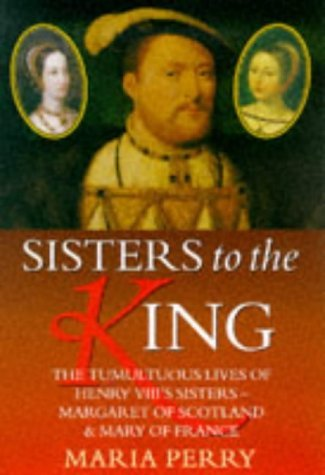 Sisters to the King by Maria Perry (1998-03-26)