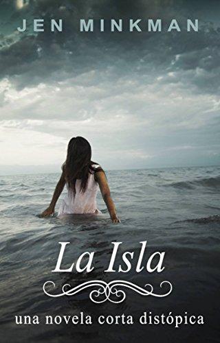 La Isla (La Isla Trilogía #1) por Jen Minkman