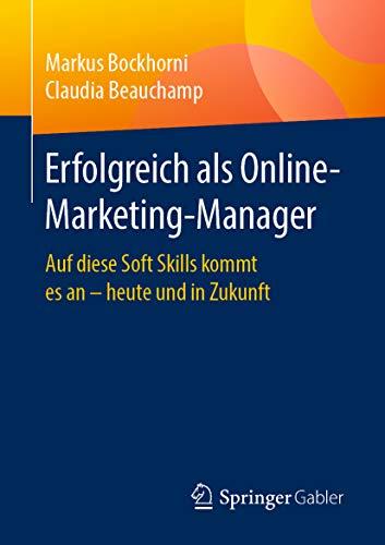 Erfolgreich als Online-Marketing-Manager: Auf diese Soft Skills kommt es an - heute und in Zukunft