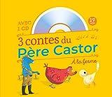 3 contes du Père Castor à la ferme : La plume du caneton ; La petite poule rouge ; Le cheval bleu (1CD audio)