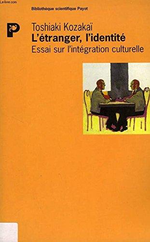 L'Etranger, l'identité. Essai sur l'intégration culturelle