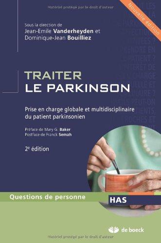 Traiter le parkinson prise en charge globale et multidisciplinaire du patient parkinsonien par Jean-Emile Vanderheyden