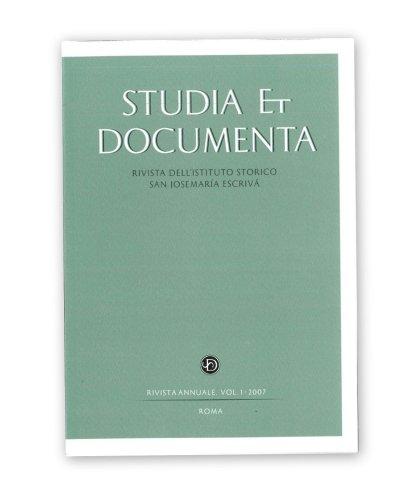 Studia et Documenta. Rivista dell'Istituto Storico San Josemaría Escrivá vol. 1 (2007)