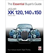 Jaguar XK 120, 140 & 150: The Essential Buyer's Guide (Essential Buyer's Guide) (Paperback) - Common