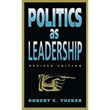 Politics as Leadership: Revised Edition (The Paul Anthony Brick Lectures Book 1)