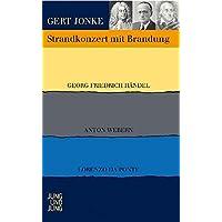 Strandkonzert mit Brandung. Georg Friedrich Händel - Anton Webern - Lorenzo da Ponte