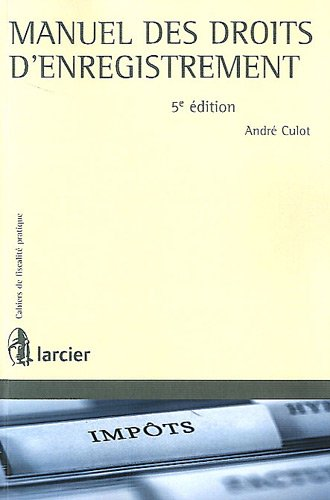 Manuel des droits d'enregistrement par André Culot