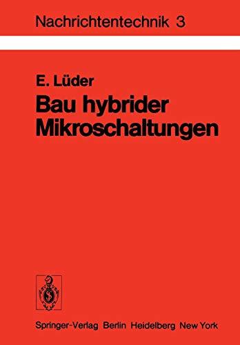 Bau hybrider Mikroschaltungen: Einführung in die Dünn- und Dickschichttechnologie (Nachrichtentechnik, Band 3)