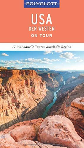 POLYGLOTT on tour Reiseführer USA - Der Westen: Individuelle Touren durch die Region