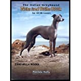The Italian Greyhound: Nuts and Bolts Book for all IG Lovers by Patricia Kelly (2002-08-02)