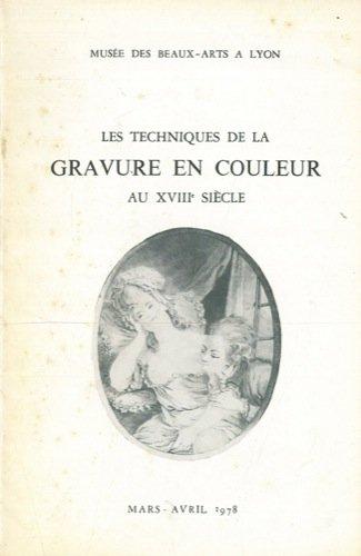Les techniques de la gravure en couleur au XVIII siecle.