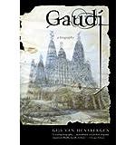 By Van Hensbergen, Gijs ( Author ) [ Gaudi: A Biography ] Nov - 2003 { Paperback }