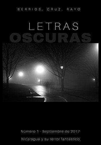 Letras oscuras: Número 1 - Septiembre de 2017 por Roberto Berríos - Maynor Cruz - Danilo Rayo Editorial 333