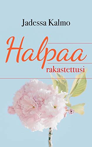 Halpaa rakastettusi (Finnish Edition) por Jadessa Kalmo