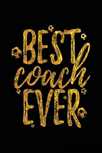 Best Coach Ever: Soccer Coach Notebook Gift V40 (Soccer Books for Kids) por Dartan Creations