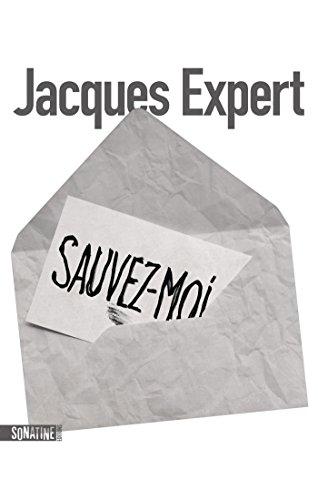 Sauvez-moi - Jacques Expert