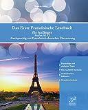 Das Erste Französische Lesebuch für Anfänger: Stufen A1 und A2 Zweisprachig mit Französisch-deutscher Übersetzung (Gestufte Französische Lesebücher, Band 1)