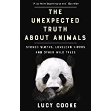 The Unexpected Truth About Animals: Stoned Sloths, Lovelorn Hippos and Other Wild Tales