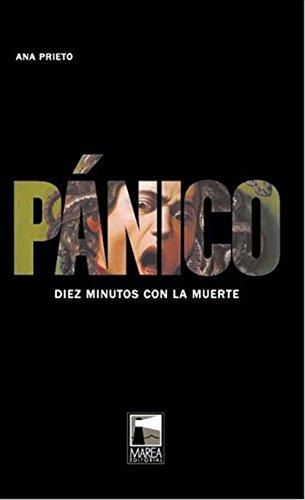 Pánico: Diez minutos con la muerte por Ana Prieto