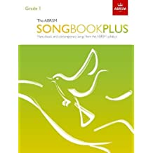 The ABRSM Songbook Plus, Grade 1: More classic and contemporary songs from the ABRSM syllabus (ABRSM Songbooks (ABRSM))