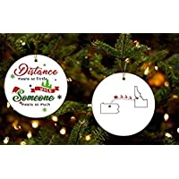 Belle10Bob Ornament Decoration for Mom Dad Grandma Grandpa Bestfriend Long Distance Relationship Pennsylvania Idaho - Distance Means So Little When Someone Means So Much - Set of 2 Ornaments White