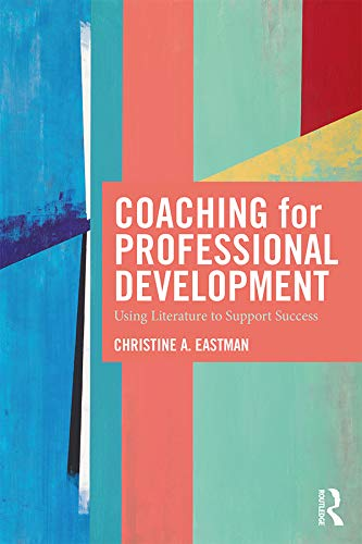 Coaching for Professional Development: Using literature to support success (English Edition)