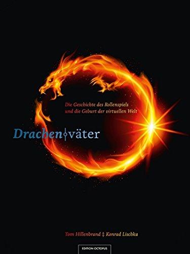 Download Drachenväter: Die Geschichte des Rollenspiels und die Geburt der virtuellen Welt