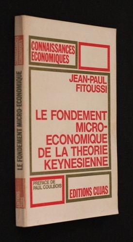 Le fondement micro-économique de la théorie keynesienne
